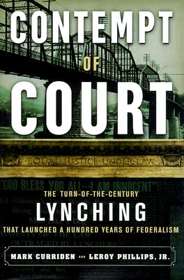 Image for Contempt of Court: The Turn Of-The-Century Lynching That Launched 100 Years of Federalism
