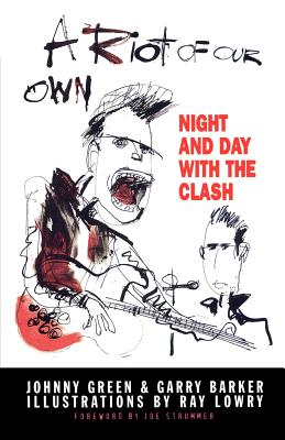 Image for A Riot of Our Own: Night and Day with the Clash