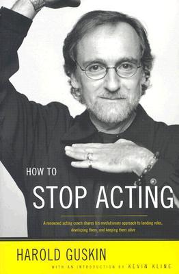 How to Stop Acting, Guskin, Harold