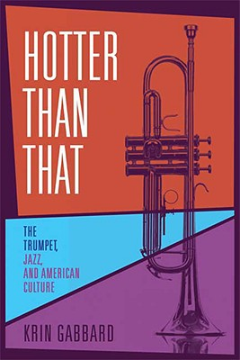 "Image for ""Hotter Than That: The Trumpet, Jazz, and American Culture"""