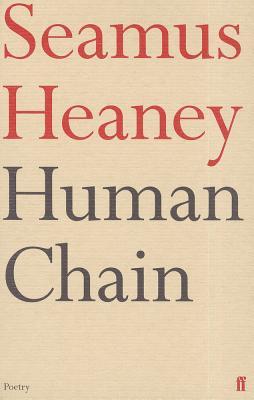 Human Chain, Heaney, Seamus