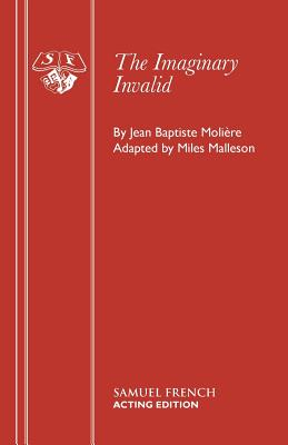 The Imaginary Invalid: An Adaptation, Moliere