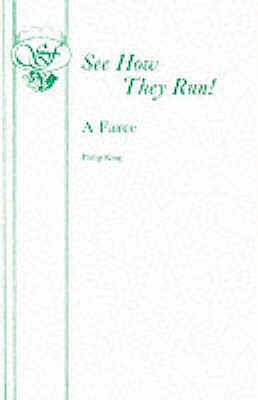 See How They Run : A Farce in Three Acts, King, Philip