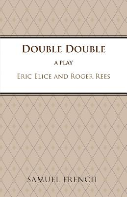 Double Double (Acting Edition), Elice, Eric; Rees, Roger