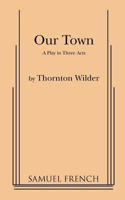 Image for Our Town: A Play in Three Acts