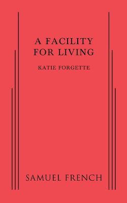 Facility for Living, A, Forgette, Katie
