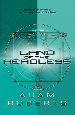 Land of the Headless, Roberts, Adam.