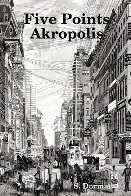 Five Points Akropolis, Dorman, S.
