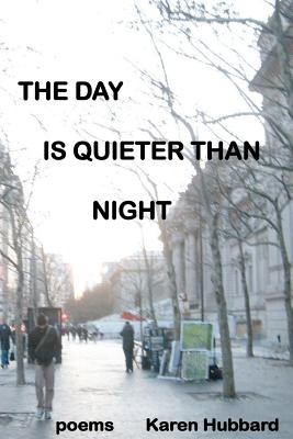The Day Is Quieter Than Night, Hubbard, Karen