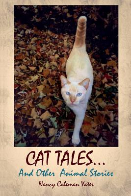 Cat Tales....and Other Animal Stories, Yates, Nancy Coleman