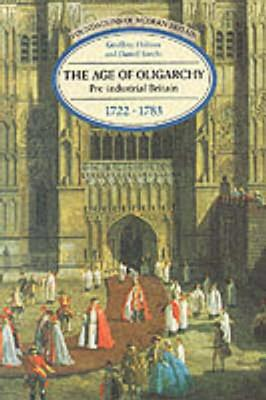 Image for The Age of Oligarchy: Pre-Industrial Britain 1722-1783 (Foundations of Modern Britain)