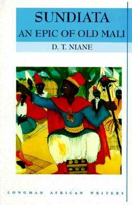 Sundiata: An Epic of Old Mali , Longman African Writers Series, D. T. Niane