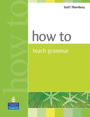How to Teach Grammar, Thornbury, Scott