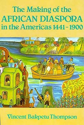 Image for MAKING OF THE AFRICAN DIASPORA IN THE AMERICAS 1441-1900