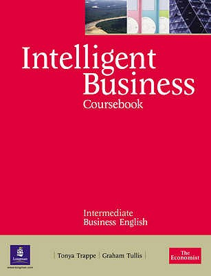 Intelligent Business Intermediate Course Book, Trappe, Tonya,  Tullis, Graham