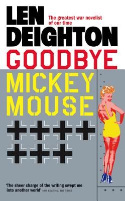 Goodbye Mickey Mouse, Deighton, Len