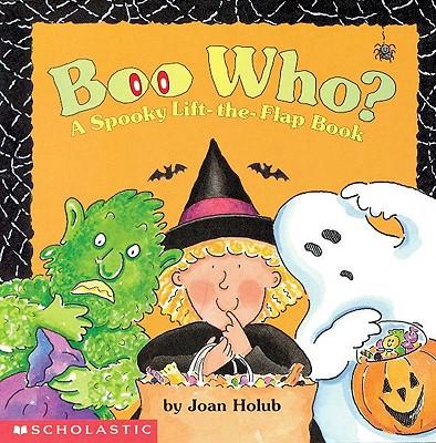 Boo Who? A Spooky Lift-the-Flap Book, Holub, Joan