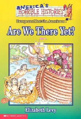 Image for Are We There Yet?  (America's Horrible Histories)