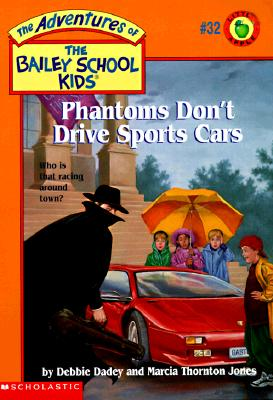 Image for Phantoms Don't Drive Sports Cars (Bailey School Kids #32)
