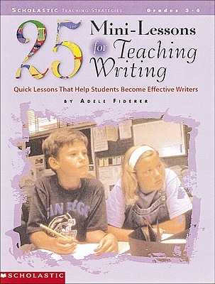 Image for 25 Mini-Lessons for Teaching Writing (Grades 3-6)