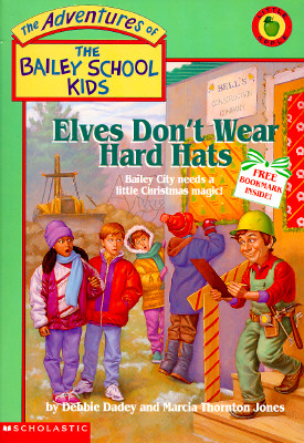 Image for Elves Don't Wear Hard Hats (The Adventures of the Bailey School Kids, #17)