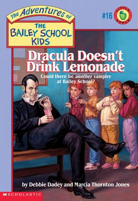 Image for Dracula Doesn't Drink Lemonade (The Adventures of the Bailey School Kids, #16)