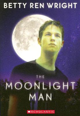 The Moonlight Man (Apple Paperbacks), Betty Ren Wright