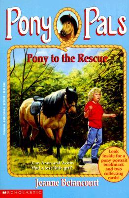 Pony to the Rescue (Pony Pals No. 5), JEANNE BETANCOURT