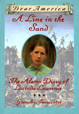 Image for Line in the Sand : The Alamo Diary of Lucinda Lawrence