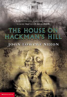 THE HOUSE ON HACKMAN'S HILL, Nixon, Joan Lowery