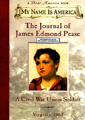 Image for The Journal of James Edmond Pease: A Civil War Union Soldier, Virginia, 1863 (My Name is America)