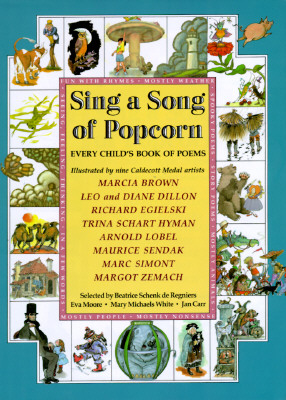 Sing a Song of Popcorn : Every Childs Book of Poems, BEATRICE SHENK DE REGNIERS, MARCIA BROWN