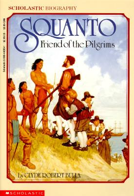 Squanto, Friend of the Pilgrims, CLYDE ROBERT BULLA