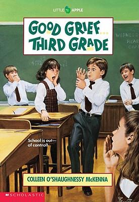"""Good Grief...Third Grade, """"McKenna, Colleen O'Shaughnessy, Williams, Richard"""""""