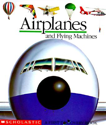 Image for Airplanes and Flying Machines (First Discovery Book)