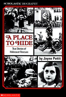 Image for A Place To Hide: True Stories Of Holocaust Rescues (Scholastic Biography)