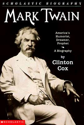 Image for Mark Twain: America's Humorist, Dreamer, Prophet (Scholastic Biography)