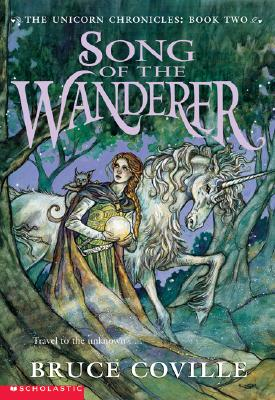 Song of the Wanderer (The Unicorn Chronicles, Book 2), BRUCE COVILLE