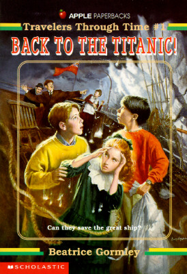Image for Travelers Through Time #01: Back To The Titanic (Travelers Through Time)