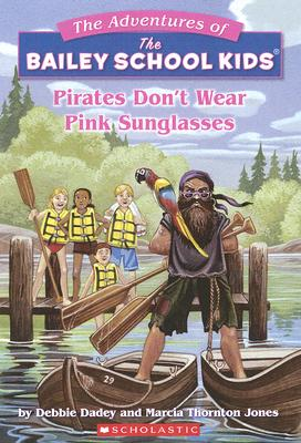 Image for Pirates Don't Wear Pink Sunglasses (The Adventures of the Bailey School Kids, #9)