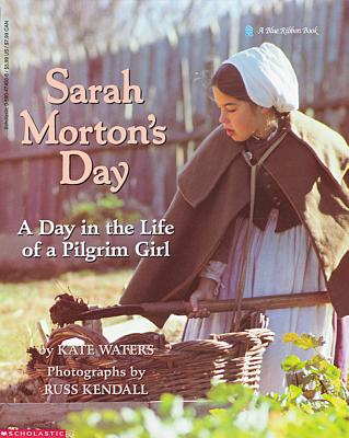 Image for Sarah Morton's Day: A Day in the Life of a Pilgrim Girl