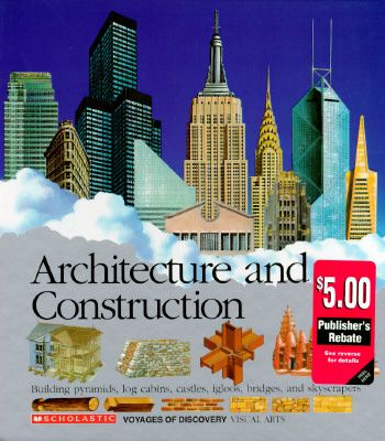 Image for Architecture and Construction  Building Pyramids, Log Cabins, Castles, Igloos, Bridges, and Skyscrapers