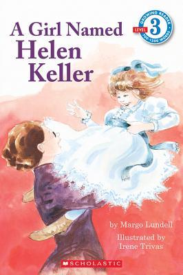 Image for A Girl Named Helen Keller (Scholastic Reader Level 3)