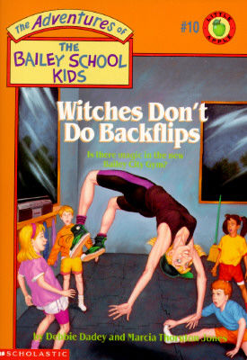 Image for Witches Don't Do Backflips (The Adventures of the Bailey School Kids, #10)