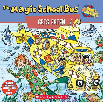 Image for The Magic School Bus Gets Eaten: A Book About Food Chains