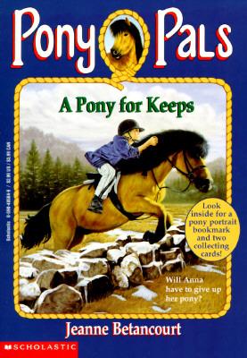 "A Pony for Keeps (Pony Pals #2), ""Betancourt, Jeanne"""