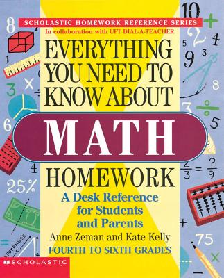 Everything You Need To Know About Math Homework (Evertything You Need To Know..), Anne Zeman, Kate Kelly