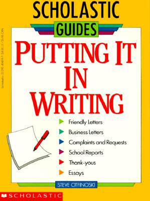 Putting It In Writing (Scholastic Guides), Otfinoski, Steven