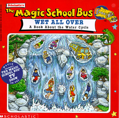Image for The Magic School Bus Wet All Over: A Book About The Water Cycle