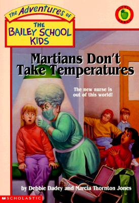 Image for Martians Don't Take Temperatures (The Bailey School Kids)